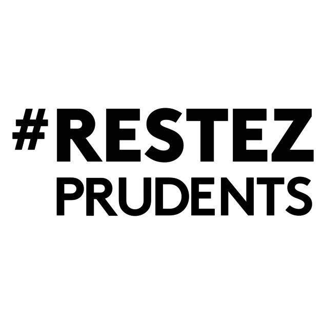 restez prudents