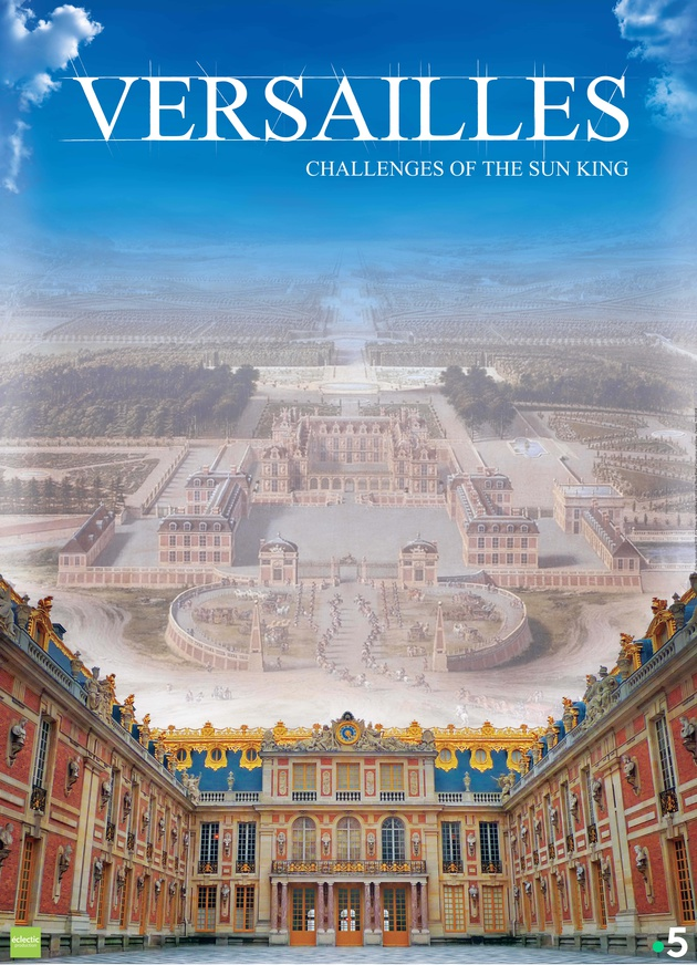 VERSAILLES, CHALLENGES OF THE SUN KING